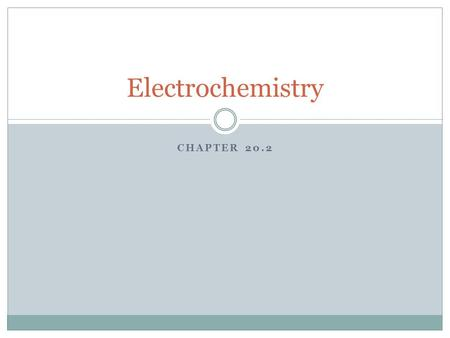 CHAPTER 20.2 Electrochemistry. Review For the following reaction, determine which is being oxidized, which is being reduced, draw the voltaic cell, and.