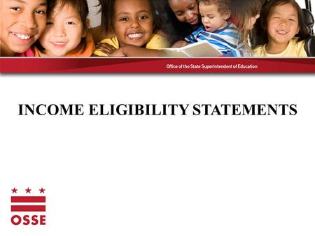 INCOME ELIGIBILITY STATEMENTS. Income Eligibility Statements What? CACFP enrollment form Income Eligibility Statement used to determine reimbursement.
