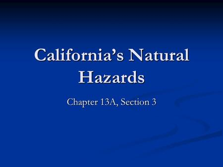California's Natural Hazards Chapter 13A, Section 3.