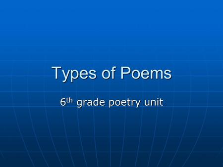 Types of Poems 6th grade poetry unit.
