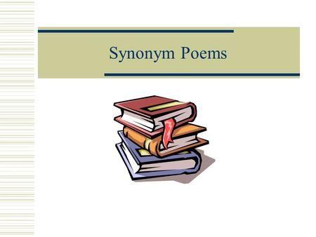 Synonym Poems. With a partner… Discuss the following questions with the person next to you. You have 3 minutes. What is a noun? What is an adjective?