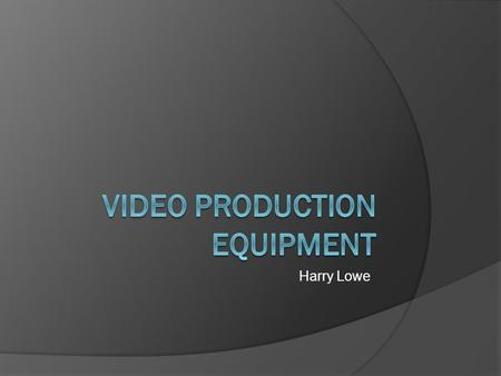 Harry Lowe. Unit 2 Brief  You have just created a micro-budget film production company with some friends.  You have a crew ready to start making short.