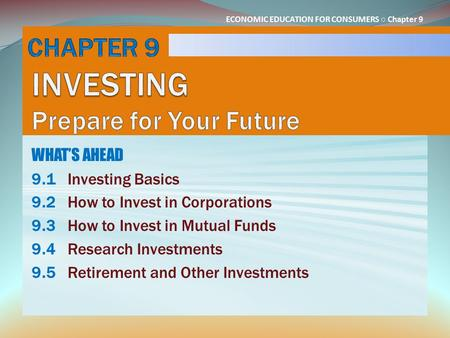 CHAPTER 9 INVESTING Prepare for Your Future