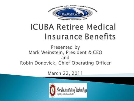 Presented by Mark Weinstein, President & CEO and Robin Donovick, Chief Operating Officer March 22, 2011.