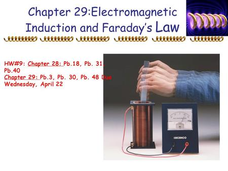 Chapter 29:Electromagnetic Induction and Faraday's Law