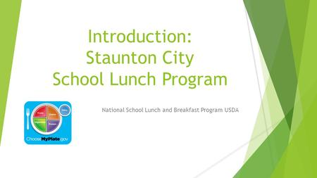 Introduction: Staunton City School Lunch Program National School Lunch and Breakfast Program USDA.