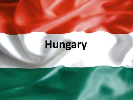 Hungary. Facts about Hungary Name: Hungarian Republic Location: East-Central Europe (borders with Austria, Slovakia, Ukraina, Romania, Serbia, Croatia,