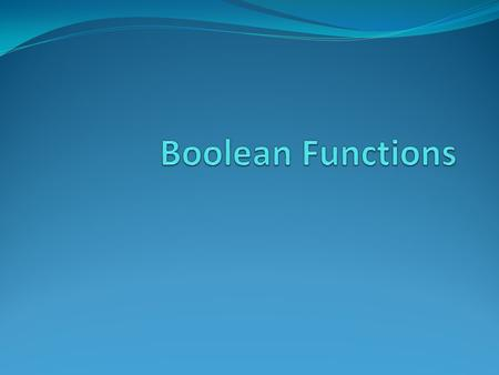 Boolean Functions.