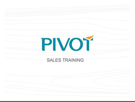 SALES TRAINING. PREPARED FOR: [Client Logo] Pivot's customer service and sales program helps your sales team: Increase customer satisfaction Increase.