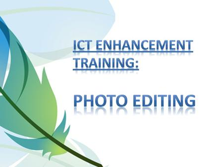 I. Intro To Photo Editing A.Image Basics – File Formats Image file formats are standardized means of organizing and storing digital images Image files.