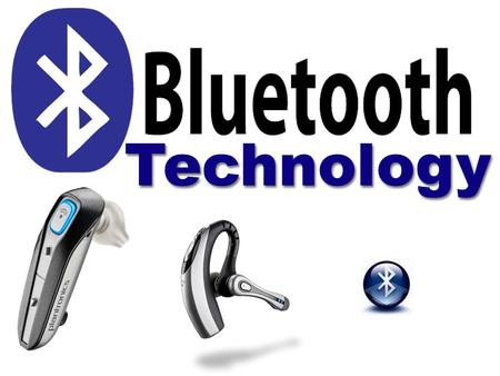 Technology. Look Mom: No Wires! What is Bluetooth technology? Put simply, Bluetooth technology is a short-range wireless radio technology that allows.