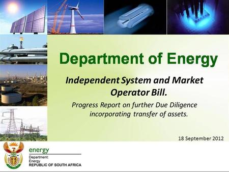 18 September 2012 Independent System and Market Operator Bill. Progress Report on further Due Diligence incorporating transfer of assets.