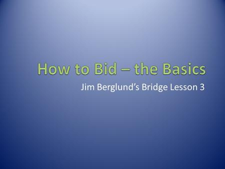 Jim Berglund's Bridge Lesson 3