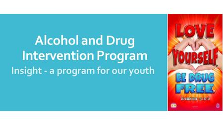 Alcohol and Drug Intervention Program Insight - a program for our youth.