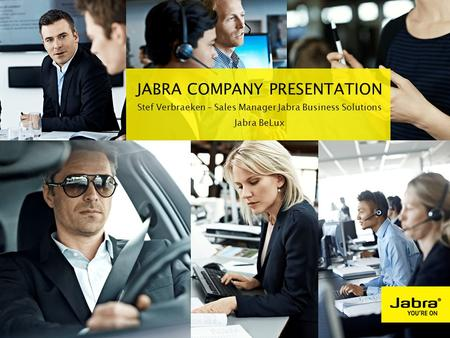 Agenda About Jabra Jabra product portfolio The Jabra user experience