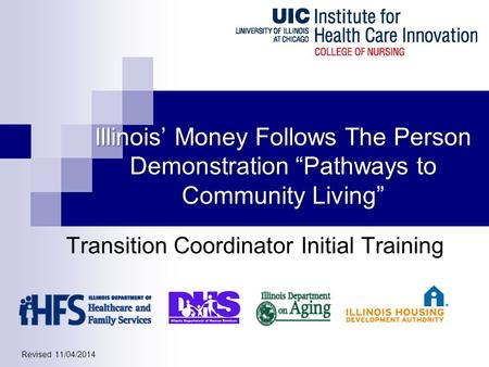 "Illinois' Money Follows The Person Demonstration ""Pathways to Community Living Illinois' Money Follows The Person Demonstration ""Pathways to Community."