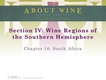 Section IV: Wine Regions of the Southern Hemisphere Chapter 16: South Africa.