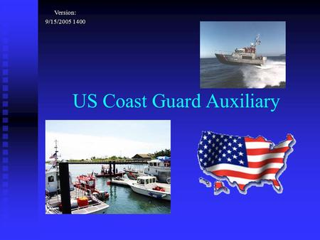 US Coast Guard Auxiliary Version: 9/15/2005 1400.