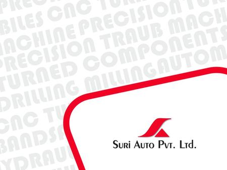 Director's Message Suri Auto Pvt Ltd is the name made to be the best, by hard work, dedication and team spirit; the highlights that enhance our ongoing.