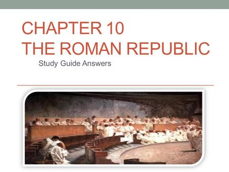 Chapter 10 The Roman Republic