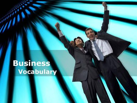 Business Vocabulary. Communication 1.waste time resources information 2.face trouble problems difficulties 3.duplicate information time work 4.install.