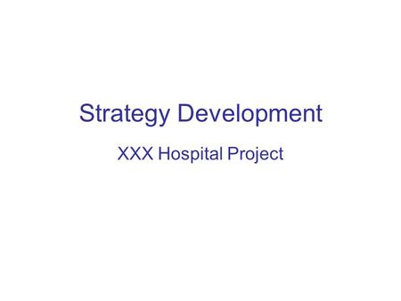 Strategy Development XXX Hospital Project. Justifications of XXX entry in to hospital sector Widening demand gap Government beds per 1000 population 5.