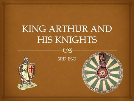 3RD ESO.   Watch the trailer of the 2004 movie about King Arthur: