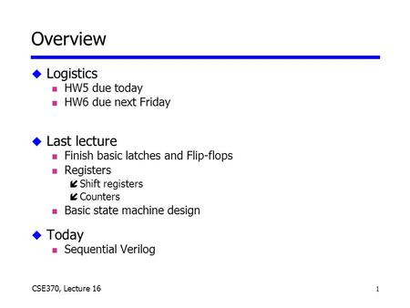 Overview Logistics Last lecture Today HW5 due today