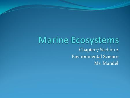 Chapter 7 Section 2 Environmental Science Ms. Mandel