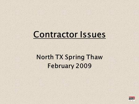 Contractor Issues North TX Spring Thaw February 2009.