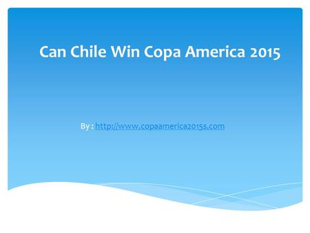 Can Chile Win Copa America 2015 By :