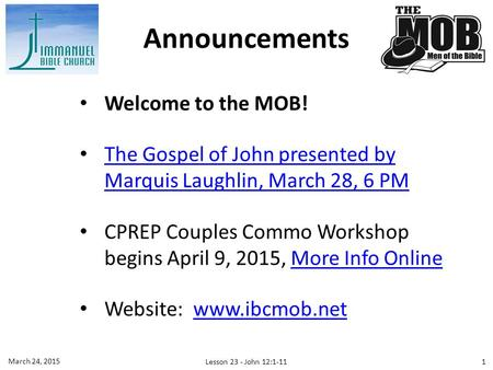 Welcome to the MOB! The Gospel of John presented by Marquis Laughlin, March 28, 6 PM The Gospel of John presented by Marquis Laughlin, March 28, 6 PM CPREP.
