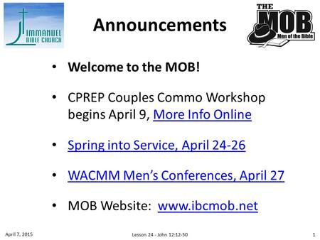 Welcome to the MOB! CPREP Couples Commo Workshop begins April 9, More Info OnlineMore Info Online Spring into Service, April 24-26 WACMM Men's Conferences,