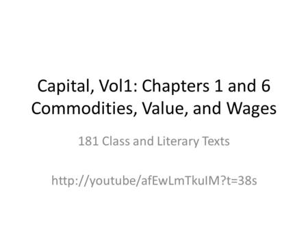 Capital, Vol1: Chapters 1 and 6 Commodities, Value, and Wages 181 Class and Literary Texts