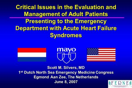 Critical Issues in the Evaluation and Management of Adult Patients Presenting to the Emergency Department with Acute Heart Failure Syndromes Scott M. Silvers,