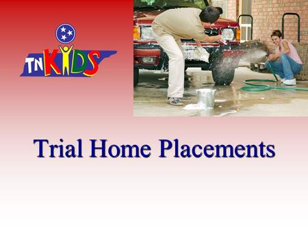 Trial Home Placements. How to Use This CBT The following graphics are designed to help you to navigate through this Computer Based Training. The navigational.