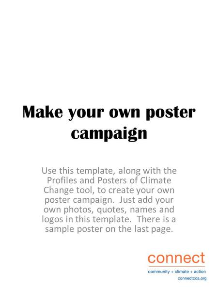 Make your own poster campaign Use this template, along with the Profiles and Posters of Climate Change tool, to create your own poster campaign. Just add.