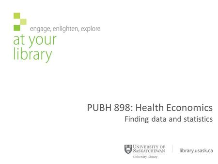 PUBH 898: Health Economics Finding data and statistics.