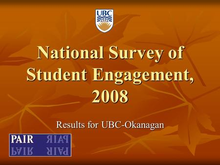 National Survey of Student Engagement, 2008 Results for UBC-Okanagan.