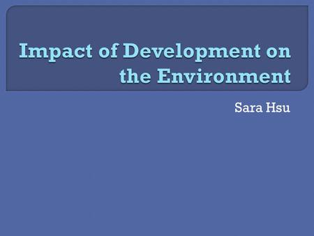 Sara Hsu.  Environmental Kuznets Curve  Some evidence of this, but alternative results.