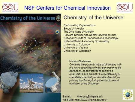 NSF Centers for Chemical Innovation Chemistry of the Universe Participating Organizations Emory University The Ohio State University Harvard-Smithsonian.