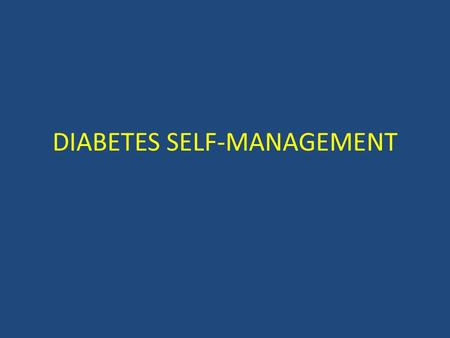 DIABETES SELF-MANAGEMENT. Multiple studies have found that DSME is associated with  improved diabetes knowledge,improved self-care behavior  improved.