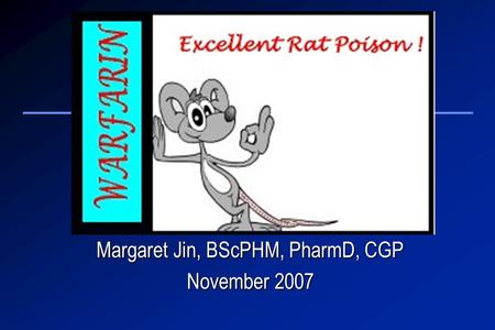 Margaret Jin, BScPHM, PharmD, CGP November 2007. Learning Objectives To review the mechanism of action, indications, contraindications, adverse reactions,