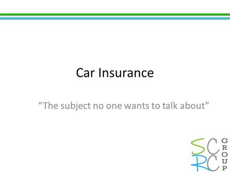 "Car Insurance ""The subject no one wants to talk about"""