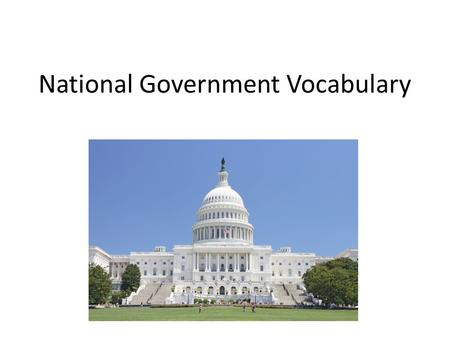 National Government Vocabulary. Veto: To not allow or approve a law. The president may veto a bill sent to him by Congress. Does you mom or dad ever veto.