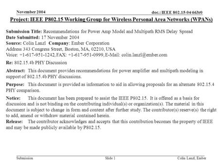 Doc.: IEEE 802.15-04/663r0 Submission November 2004 Colin Lanzl, EmberSlide 1 Project: IEEE P802.15 Working Group for Wireless Personal Area Networks (WPANs)