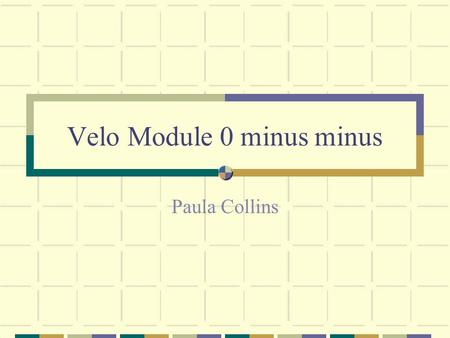 Velo Module 0 minus minus Paula Collins. Investigating Module 0 thermal performance Baseline module design combines elements of different CTE (and Young's.