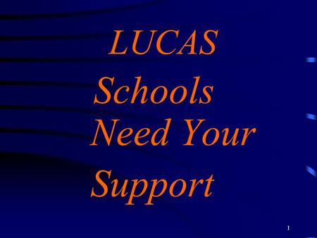 1 LUCAS Schools Need Your Support 2 LUCAS SCHOOL LEVIES Decisions 2004.