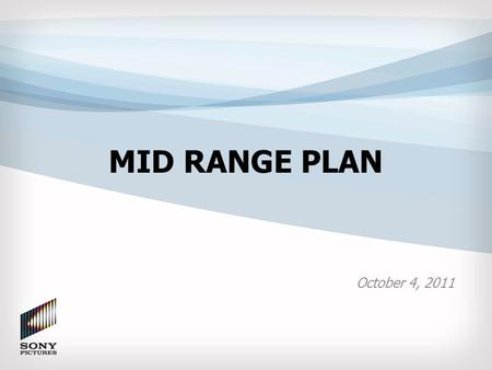 MID RANGE PLAN October 4, 2011. Executive Summary SPE Divisional Details – Motion Pictures – <strong>Digital</strong> Productions – Home Entertainment – Television Financial.