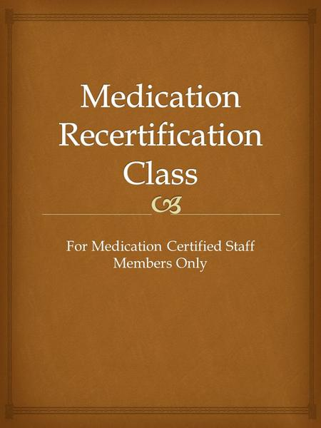 For Medication Certified Staff Members Only.   Governs how we give medications in a school setting  States that each parish will develop, follow and.